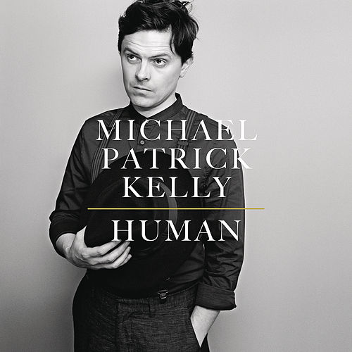 Human by Michael Patrick Kelly