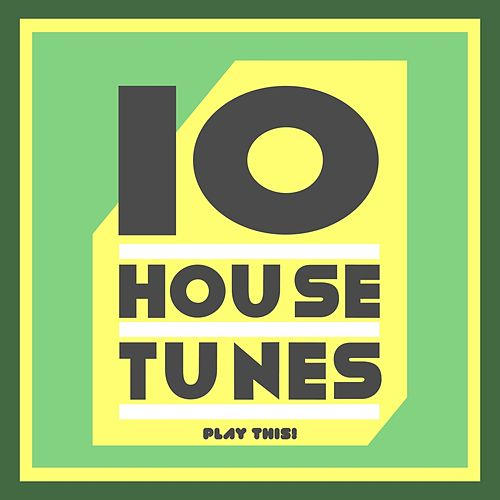 10 House Tunes von Various Artists