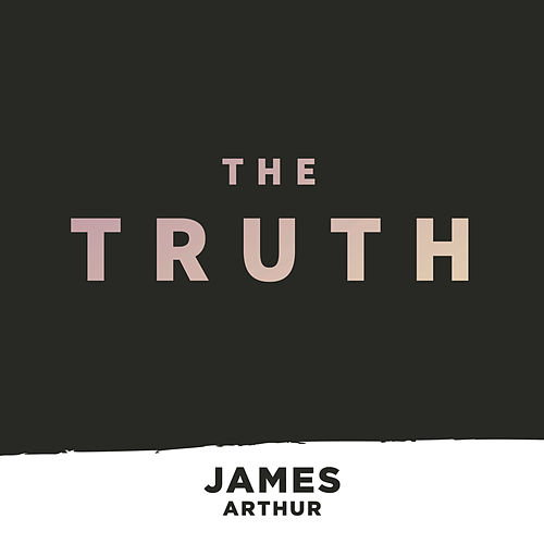 The Truth by James Arthur