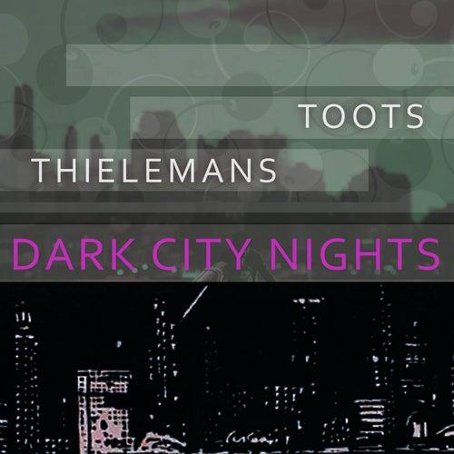 Dark City Nights von Toots Thielemans