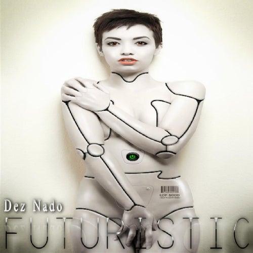 Futuristic (Radio Version) von Dez Nado
