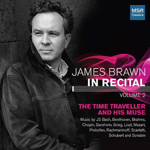 James Brawn In Recital, Vol. 2: The Time Traveller and His Muse de James Brawn