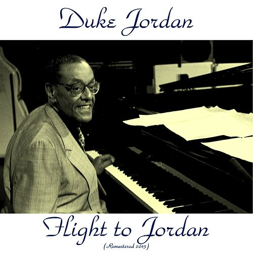 Flight to Jordan (Remastered 2015) by Duke Jordan