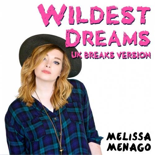 Wildest Dreams (Melissa's UK Breaks Version) by Melissa Menago