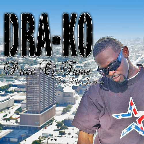 Price Of Fame - The Life Journey by Dra-Ko