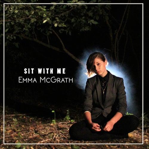 Sit With Me de Emma McGrath