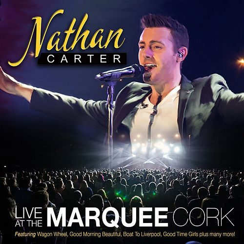 Live At The Marquee Cork de Nathan Carter