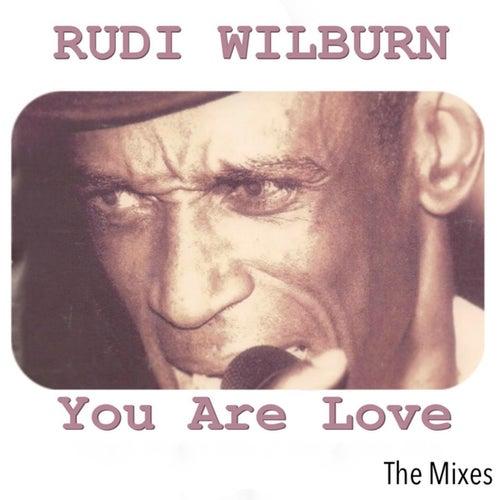 You Are Love von Rudi Wilburn