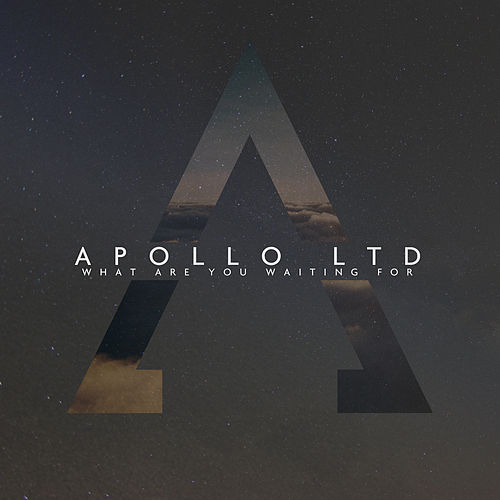 What Are You Waiting For by Apollo LTD