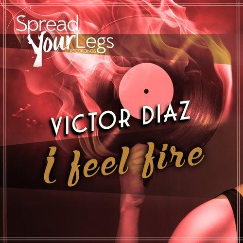I Feel Fire de Victor Diaz
