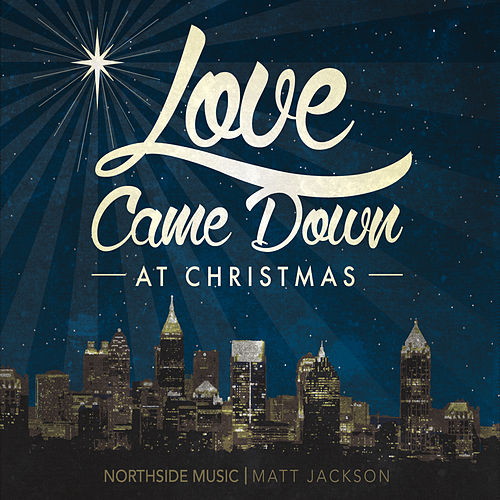 Love Came Down At Christmas de Matt Jackson
