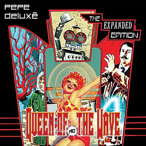 Queen Of The Wave (Deluxe Edition) by Pepe Deluxé