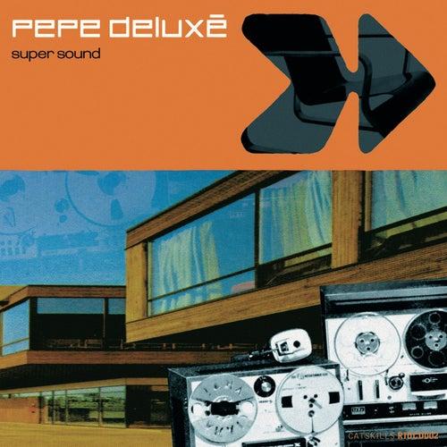 Super Sound by Pepe Deluxé