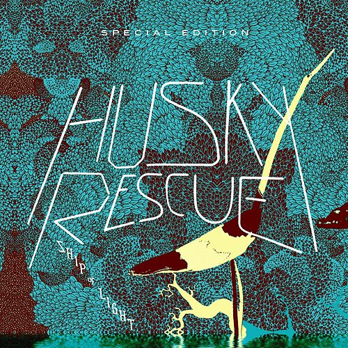 Ship Of Light (Special Edition) by Husky Rescue