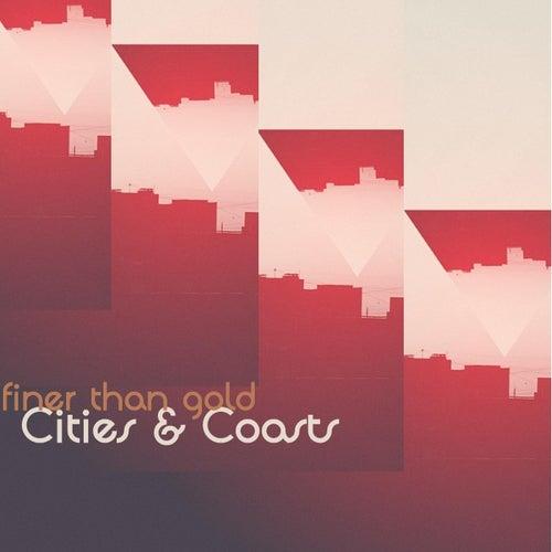 Finer Than Gold von Cities
