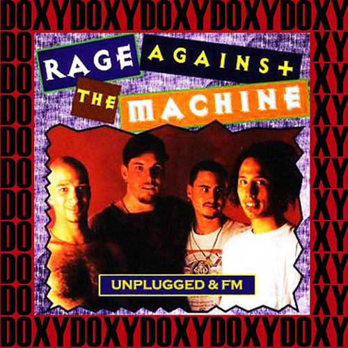 Unplugged & Fm (Doxy Collection, Remastered, Live) van Rage Against The Machine