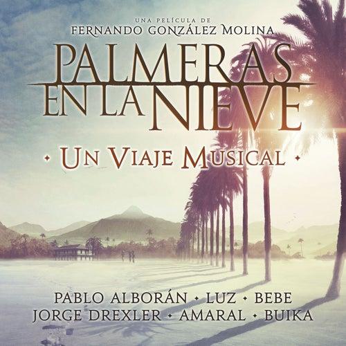 Palmeras en la nieve - Un Viaje Musical. de Various Artists