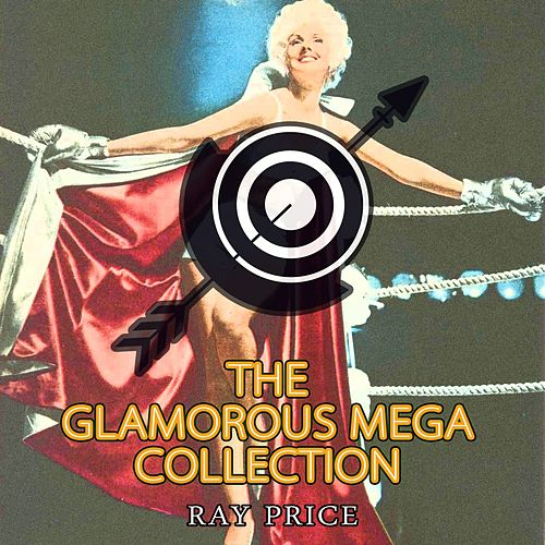 The Glamorous Mega Collection by Ray Price