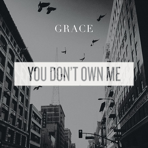 You Don't Own Me (Radio Mix) van Grace