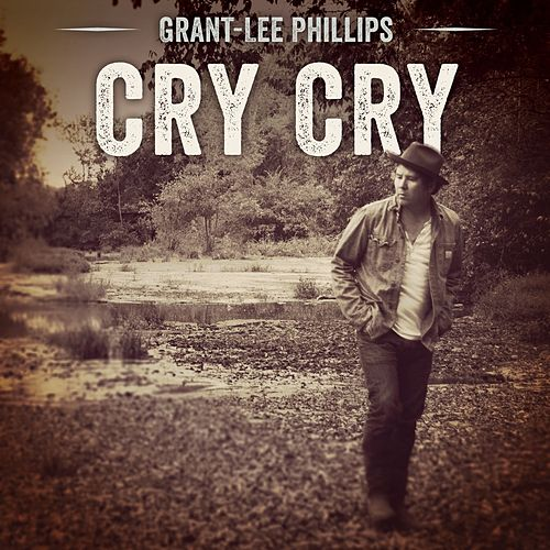 Cry Cry de Grant-Lee Phillips
