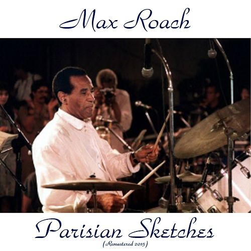 Parisian sketches (Remastered 2015) de Max Roach