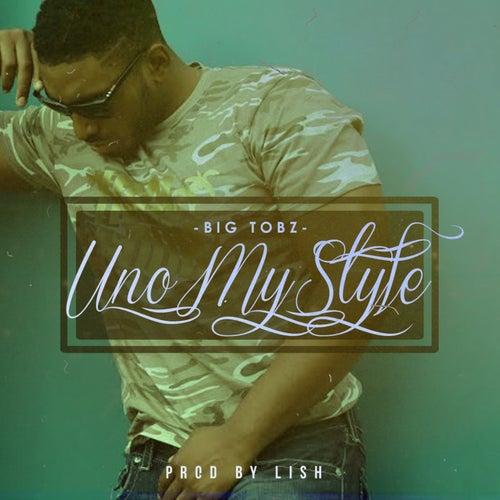 Uno my style by Big Tobz