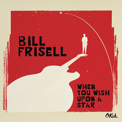 When You Wish Upon a Star by Bill Frisell
