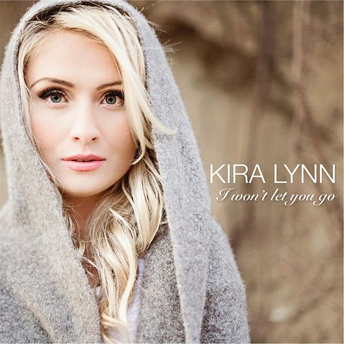 I Won't Let You Go by Kira Lynn