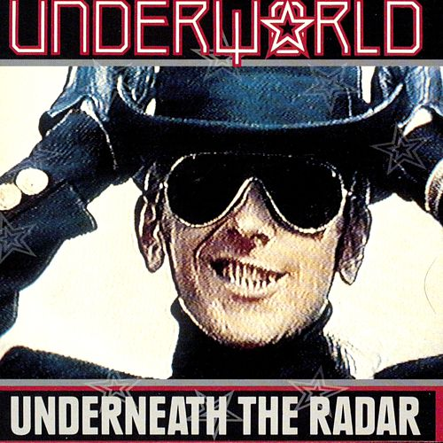 Underneath The Radar by Underworld