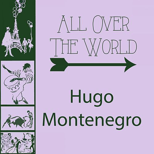 All Over The World by Hugo Montenegro