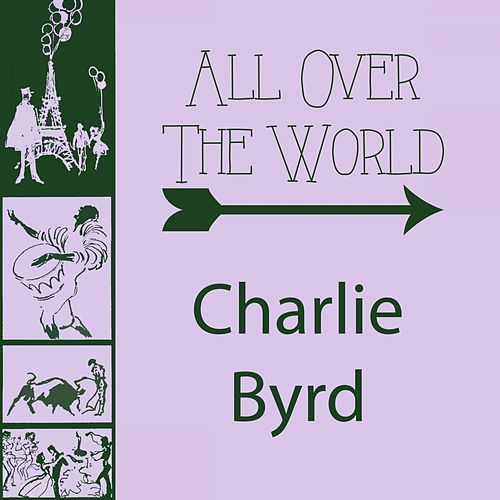 All Over The World von Charlie Byrd