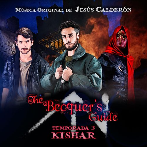 The Becquer's Guide: Temporada 3 - Kishar (Original Soundtrack) by Jesús Calderón