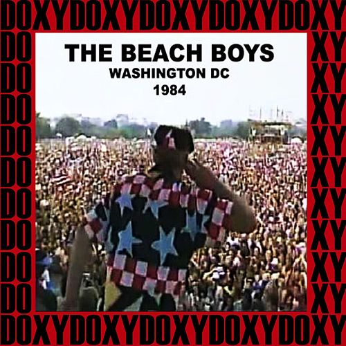 Washington Monument, Washington, July 4th, 1984 (Doxy Collection, Remastered, Live on Fm Broadcasting) von The Beach Boys