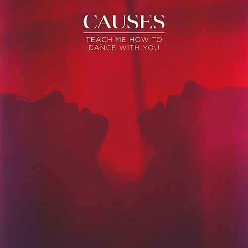 Teach Me How to Dance with You by Causes