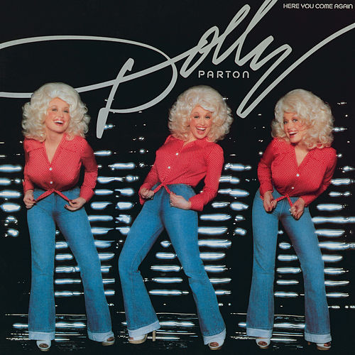 Here You Come Again von Dolly Parton