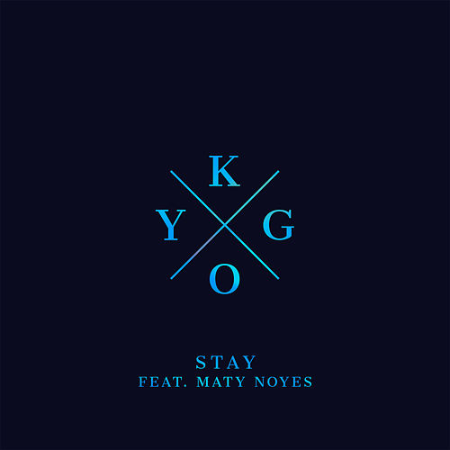 Stay by Kygo