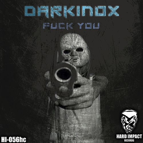 Fuck You by Darkinox