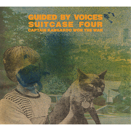Suitcase 4: Captain Kangaroo Won the War by Guided By Voices
