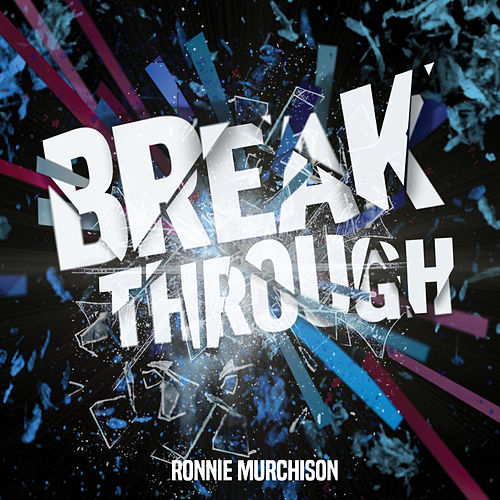 Break Through von Ronnie Murchison