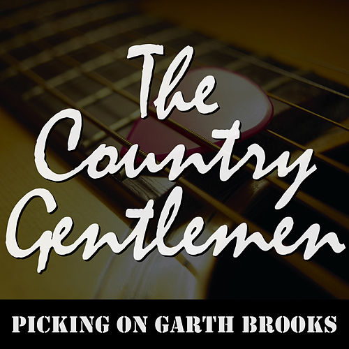 Picking on Garth Brooks von The Country Gentlemen