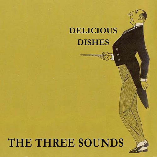 Delicious Dishes by The Three Sounds