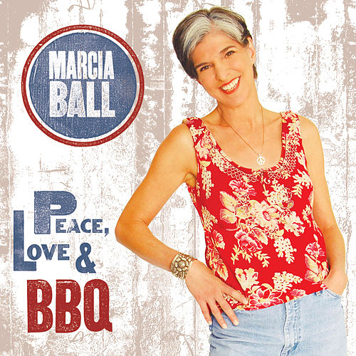 Peace, Love & BBQ de Marcia Ball