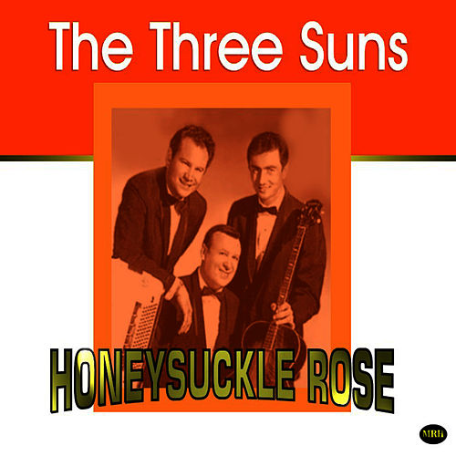 Honeysuckle Rose by The Three Suns