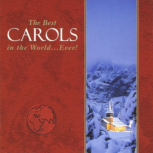 The Best Carols in the World...Ever! by The Best Carols in the World...Ever!