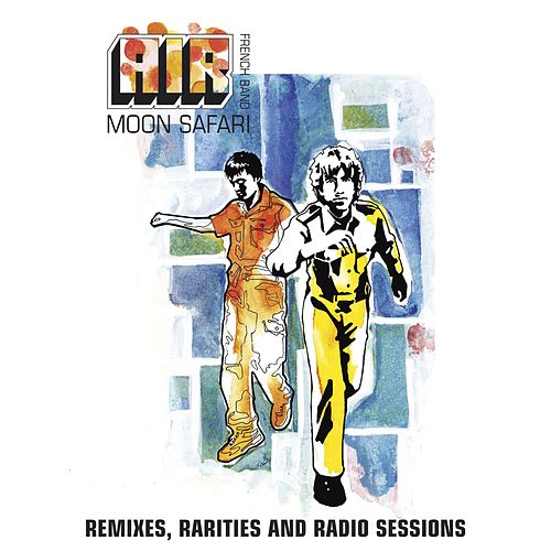 Moon Safari Remixes, Rarities and Radio Sessions de Air