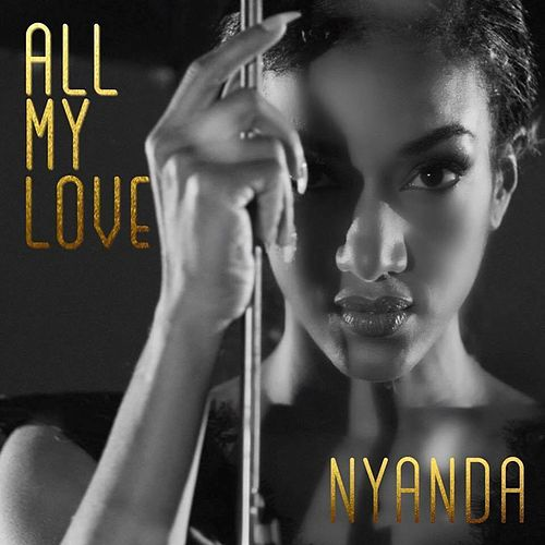 All My Love by Nyanda