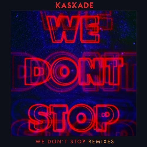We Don't Stop - Remixes de Kaskade