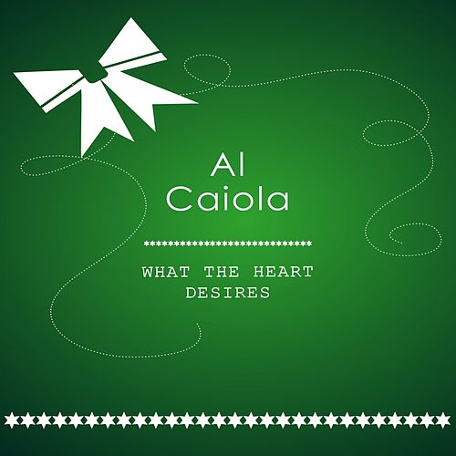 What The Heart Desires by Al Caiola