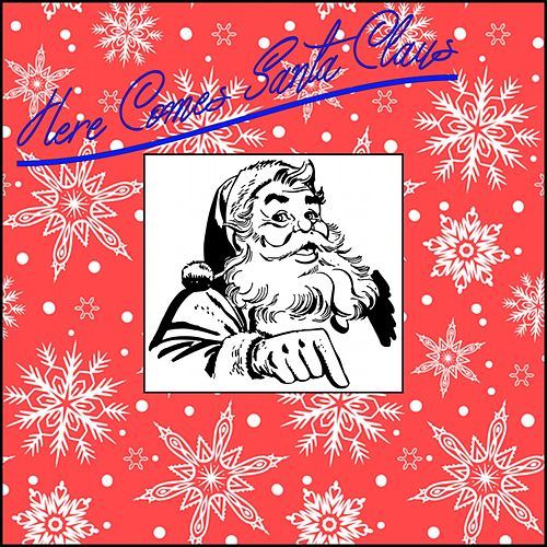 Here Comes Santa Claus von Various Artists