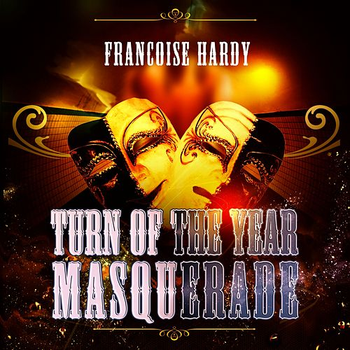 Turn Of The Year Masquerade de Francoise Hardy